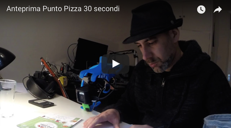 30 secondi – Anteprima per Punto Pizza